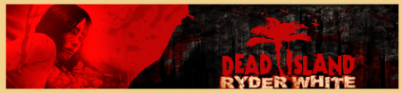 Dead Island: Ryder White (2012/Multi8/RUS/Лицензия)