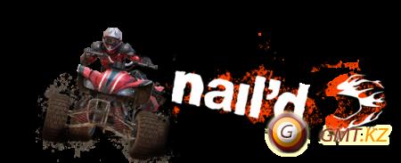 Nail'd (2010/RUS/ENG/RePack от Fenixx)