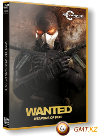Wanted: Weapons of Fate (2009/RUS/ENG/RePack от R.G. Механики)