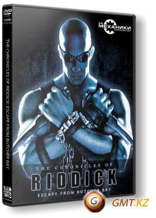 The Chronicles of Riddick - Escape from Butcher Bay (2004/RUS/ENG/RePack от R.G. Механики)